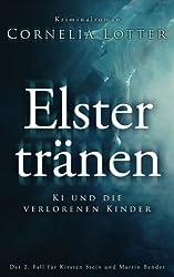 Elstertränen - Ki und die verlorenen Kinder (Kirsten Stein, Band 2)
