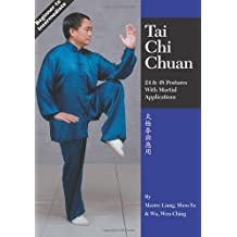 Tai Chi Chuan: 24 & 48 Postures with Martial Applications: The 24 and 48 Postures with Martial Applications