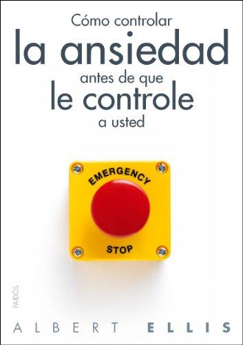 Cómo controlar la ansiedad antes de que le controle a usted (Divulgación-Autoayuda)