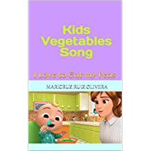 Kids Vegetables Song: I Love to Eat my Peas (English Edition)