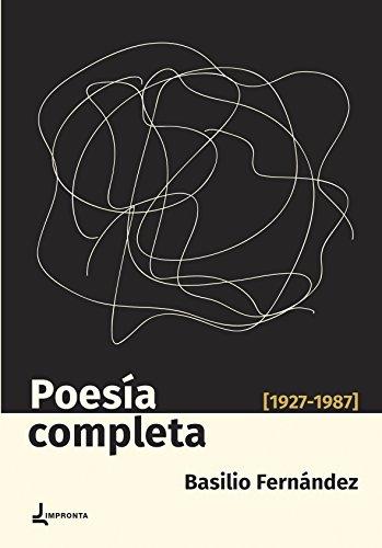 Poesía completa (1927-1987) por Basilio Fernandez López