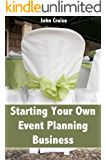 Starting Your Own Event Planning Business