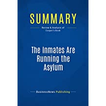 Summary: The Inmates Are Running the Asylum: Review and Analysis of Cooper's Book (English Edition)