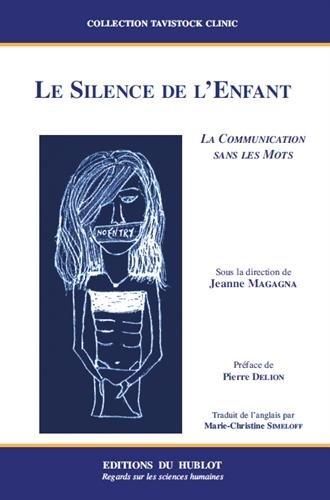 Le silence de l'enfant : La communication sans les mots par Jeanne Magagna