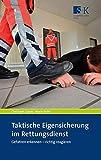 Taktische Eigensicherung im Rettungsdienst: Gefahren erkennen - richtig reagieren
