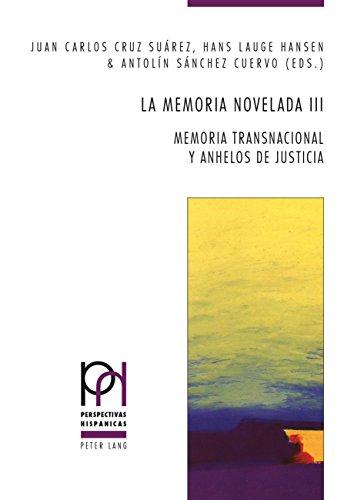 Descargar Libro La memoria novelada III: Memoria transnacional y anhelos de justicia (Perspectivas Hispánicas) de Juan Carlos Cruz Suárez