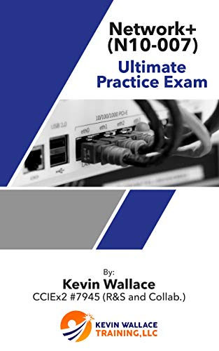 CompTIA Network+ (N10-007) Ultimate Practice Exam (English Edition) por Kevin Wallace