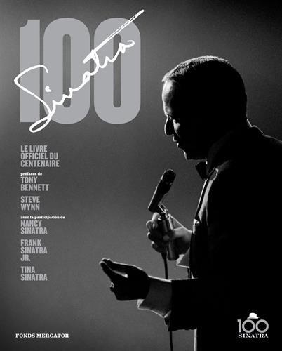 Frank Sinatra 100: Le livre officiel du Centenaire