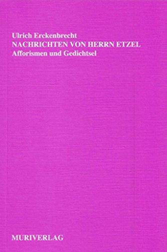 Nachrichten von Herrn Etzel: Afforismen und Gedichtsel