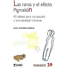 Las ranas y el efecto Pigmalión.: 43 relatos para una escuela y una sociedad inclusiva (MICRO-MACRO REFERENCIAS)