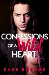 Confessions Of a Wild Heart by Kade Boehme (2015-08-02)