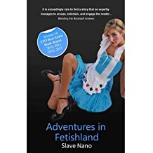 [(Adventures in Fetishland)] [ By (author) Slave Nano ] [June, 2013]