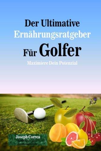 Der Ultimative Ernahrungsratgeber Fur Golfer: Maximiere Dein Potenzial