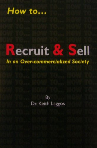 how-torecruit-sell-in-an-over-commercialized-society-by-keith-b-laggos-2004-08-02