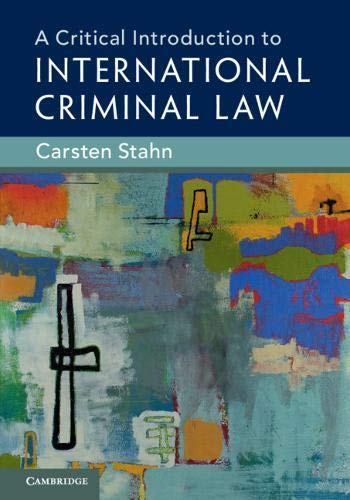 A Critical Introduction to International Criminal Law por Carsten Stahn