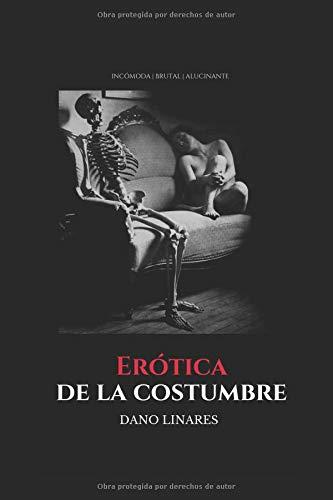 Erótica de la costumbre: Más amantes, menos políticos por Dano Linares