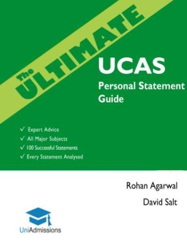 The Ultimate UCAs Personal Statement Guide: All Major Subjects, Expert Advice, 100 Successful Statements, Every Statement Analysed