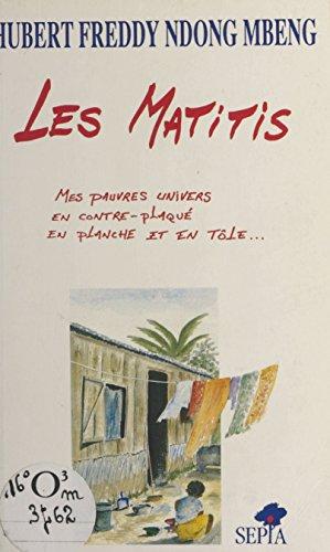 Les Matitis : mes pauvres univers en contre-plaqué, en planche et en tôle