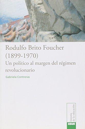 Rodulfo Brito Foucher: 1899-1970