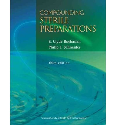 [(Compounding Sterile Preparations)] [Author: E.Clyde Buchanan] published on (March, 2009)