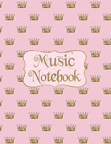 Music Notebook: Pink and Gold Princess Crown Music Manuscript Notebook with Staff Paper  - Blank Sheet Music Notebook - Music Journal - Christmas, ... Songwriters, Teachers  (120 Pages 8.5 x 11) Princess Music Box