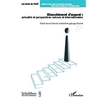 Blanchiment d'argent : actualité et perspectives suisses et internationales