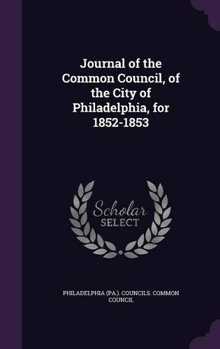 Journal of the Common Council, of the City of Philadelphia, for 1852-1853