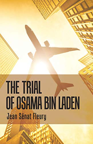 The Trial of Osama Bin Laden (English Edition) (Bin Trial)