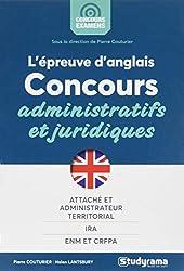 L'épreuve orale d'anglais aux concours administratifs et juridiques : Attaché territorial, administrateur territorial, IRA, ENM, CRFPA