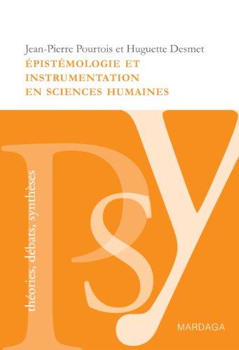 Épistémologie et instrumentation en sciences humaines: Réflexions sur les méthodes à adopter dans l'étude de la psychologie sociale par Jean-Pierre Pourtois