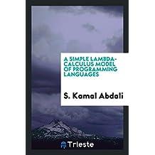 A simple lambda-calculus model of programming languages
