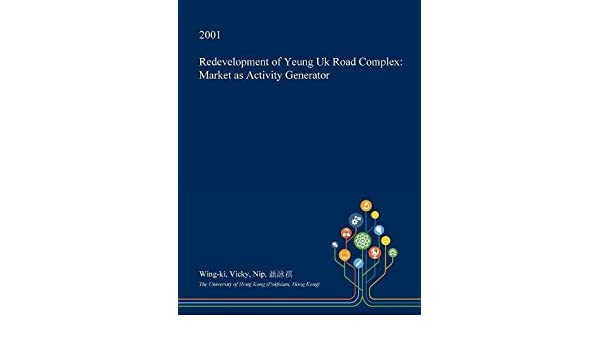 Redevelopment of Yeung Uk Road Complex: Market as Activity