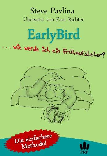EarlyBird  -  Wie werde ich ein Frühaufsteher?