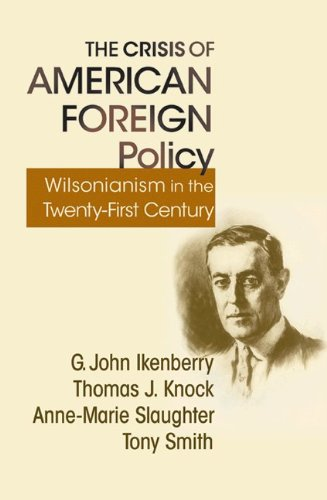 the-crisis-of-american-foreign-policy-wilsonianism-in-the-twenty-first-century