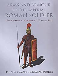 Arms and Armour of the Imperial Roman Soldier: From Marius to Commodus