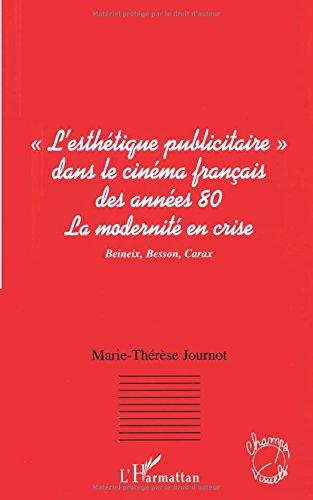 L'esthtique publicitaire dans le cinma francais des annes 80 : La modernit en crise