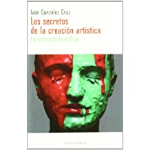 Los Secretos De La Creación Artística. La Estructura Órfica (Libros Singulares)