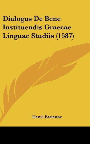 Dialogus de Bene Instituendis Graecae Linguae Studiis (1587)