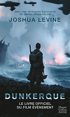 Dunkerque : Le livre officiel du film vnement de Christopher Nolan (HarperCollins)