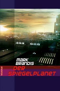 Mark Brandis - Der Spiegelplanet (Weltraumpartisanen 17)