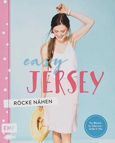 Easy Jersey - Röcke nähen: Von Bleistift- bis Tellerrock - Größe S-XXL