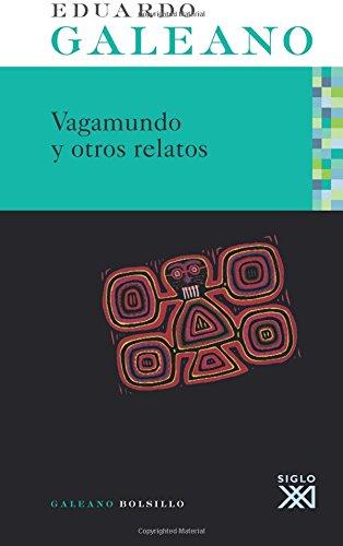 Vagamundo y otros relatos (Galeano Bolsillo) por Eduardo H. Galeano