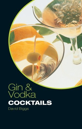 Gin & Vodka Cocktails by Biggs, David (2005) Hardcover