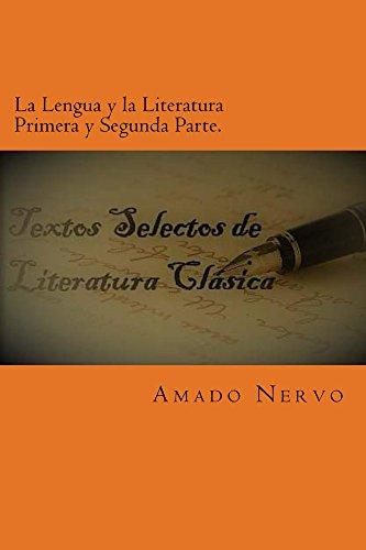La Lengua y la Literatura Primera y Segunda Parte. por Amado Nervo