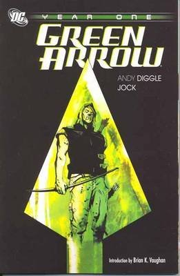 Portada del libro Green Arrow Year One {{ GREEN ARROW YEAR ONE }} By Diggle, Andy ( AUTHOR) Apr-08-2009