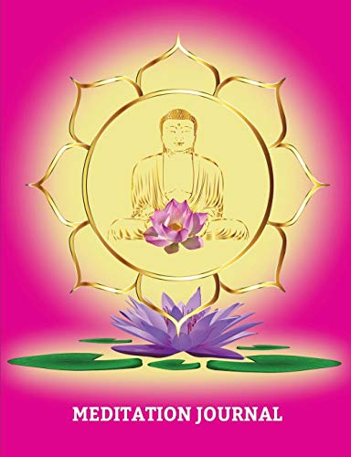 """Meditation Journal: Journal for logging all your Meditations, College Lined 150 pages 7.44\"""" x 9.69\"""" Buddha Lotus Pink Cover"""
