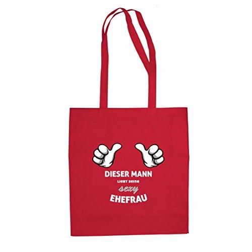 Dieser Mann liebt seine sexy Ehefrau - Stofftasche / Beutel Rot