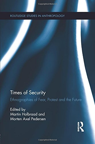 Times of Security (Routledge Studies in Anthropology)