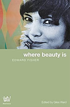 Where Beauty Is by [Fisher, Edward]