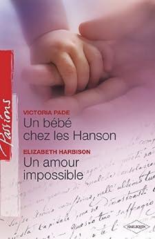 Un bébé chez les Hanson - Un amour impossible (Harlequin Passions) par [Pade, Victoria, Harbison, Elizabeth]